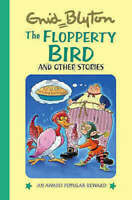 ENID BLYTON __ THE FLOPPERTY BIRD __ BRAND NEW __ HARDBACK __ FREEPOST UK