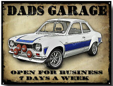 DADS GARAGE OPEN FOR BUSINESS 7 DAYS A WEEK METAL SIGN A3) SIZE.MK1 ESCORT
