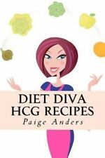Diet Diva Hcg Recipes: By Paige Anders