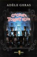 Goodbye, tommy blue (shock shop) by Geras, Adele, rustic book used, Good,