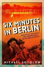 Six Minutes in Berlin: Broadcast Spectacle and Rowing Gold at the Nazi Olympi...