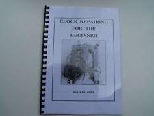 CLOCK REPAIRING FOR THE BEGINNER