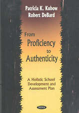 New, From Proficiency to Authenticity: A Holistic School Development and Assessm