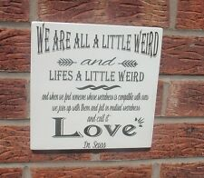 Shabby vintage chic dr seuss quote weird sign plaque 8x8 we are all weird