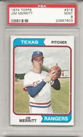 SET BREAK - 1974 TOPPS # 318 JIM MERRITT,  PSA 9 MINT, TEXAS RANGERS, L@@K