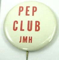 Vintage 1950s Pin Back Button JMH James Madison or Monroe High School PEP CLUB