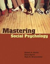 Mastering Social Psychology by Robert A. Baron, Nyla R. Branscombe and Donn...