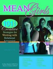 Mean Girls: 101 1/2 Creative Strategies for Working With Relational Aggression w