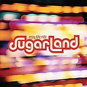 Enjoy the Ride, Sugarland, Good
