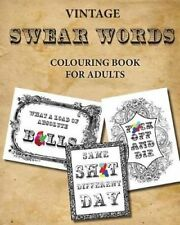Vintage Swear Words Colouring Book for Adults Relax and Colour ... 9781544254388