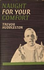 Naught For Your Comfort 1956 Trevor Huddleston First Edition Hardcover Free Post