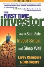 The First Time Investor : How to Start Safe, Invest Smart, and Sleep Well