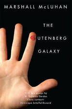 The Gutenberg Galaxy: Centennial Edition with New Essays by W. Terrence Gordon,