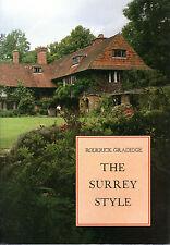 RODERICK GRADIDGE - THE SURREY STYLE - COTTAGES - HISTORIC BUILDINGS TRUST(1991)