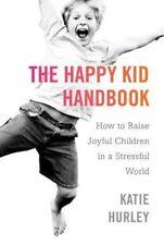 Happy Kid Handbook: How to Raise Joyful Children in a Stressful World, Katie Hur