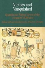 Victors and Vanquished : Spanish and Nahua Views of the Conquest of Mexico