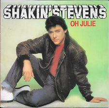 "45 TOURS / 7"" SINGLE--SHAKIN'STEVENS--OH JULIE / I'M KNOCKIN'--1981"