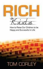 Rich Kids: How to Raise Our Children to Be Happy and Successful in Life (Paperba