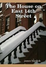 The House on East 14th Street by James Burdick (2015, Hardcover)