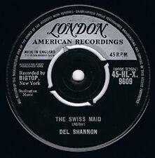 Del Shannon el suizo Maid Vinyl Record 7 Pulgadas Londres HL-x 9609 1962