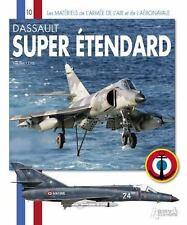 DASSAULT SUPER ETENDARD: De l'Etendard IV au Standard Modernise (Les Materiels d