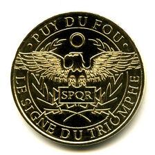 85 LE PUY DU FOU Le signe du triomphe, 2017, Monnaie de Paris