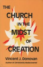 The Church in the Midst of Creation by Vincent J. Donovan