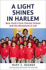 A Light Shines in Harlem: New York's First Charter School and the Movement It Le