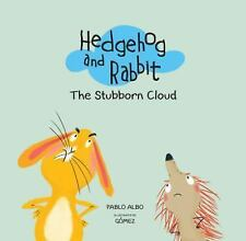 Hedgehog and Rabbit Collection: Hedgehog and Rabbit: the Stubborn Cloud by.