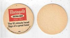 "1960s RHEINGOLD EXTRA DRY { THE 10 MINUTE HEAD } UNUSED BEER COASTER 3 1/2"" Rd"