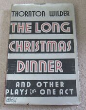 THE LONG CHRISTMAS DINNER & Other Plays... Thorton Wilder,1st Edition HC/DJ 1931