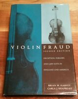 Violin Fraud-Deception, Forgery, and Lawsuits in England and America-2nd Ed Book