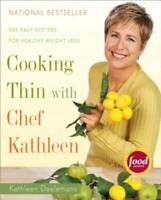 Cooking Thin with Chef Kathleen: 200 Easy Recipes for Healthy Weight Loss - GOOD