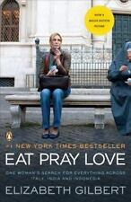 Eat, Pray, Love : One Woman's Search for Everything Across Italy, India b2