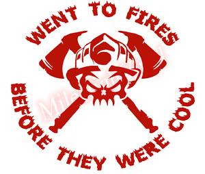 Went to Fires Before They Were Cool Window Glass Vinyl Decal Sticker