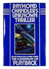 RAYMOND CHANDLER'S UNKNOWN THRILLER The Screenplay of Playback (1985)  HARDBACK
