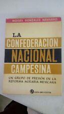LA CONFEDERACIÓN NACIONAL CAMPESINA. Un grupo de presión en la reforma agraria m