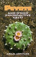Peyote : And Other Psychoactive Cacti, Paperback by Gottlieb, Adam; Todd, Lar.