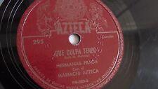 Hermanas Fraga - 78rpm single 10-inch – Azteca #295 Que Culpa Tengo