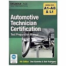 Automotive Technician Certification Test Preparation Manual by Don Knowles...