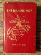 The Marine Way by Sam E. Clagg (1989, Hardcover) DJ - World War II Book