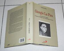 Lorenzo Piva GIORGIO LA PIRA L'eterno nel tempo - San Paolo 1997 Firenze