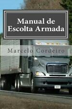 Manual de Escolta Armada : Seguranca No Transporte de Cargas: By Cordeiro, Ma...