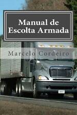 Manual de Escolta Armada : Seguranca No Transporte de Cargas by Marcelo...