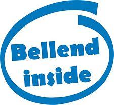BELLE*D INSIDE Funny / Joke Car / Van / Bike/Bumper / Window Vinyl Decal Sticker