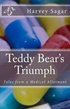 Teddy Bear's Triumph : Tales from a Medical Allotment by Harvey Sagar (2013,...