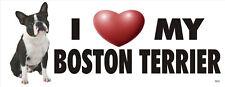 I LOVE MY BOSTON TERRIER PET DOG BUMPER STICKER  #3025