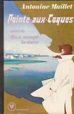 Antonine Maillet - Pointe-aux-coques - On a mangé la dune . P.De Prémont