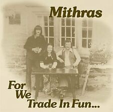 Mithras - For We Trade in Fun (2008)
