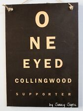 One Eyed Collingwood Supporter Pies Footy Sign Bar Shed Pub Man Cave BBQ Car